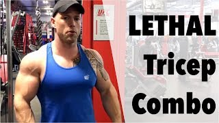 Lethal Tricep Combo