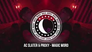 AC Slater & Proxy - Magic Word