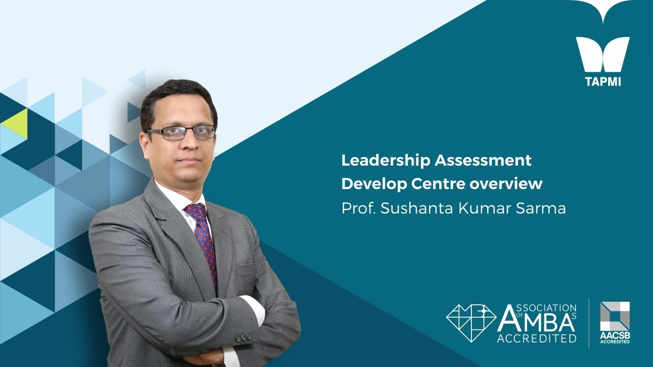 Leadership Assessment Develop Centre Overview - Prof.  Sushanta Kumar
