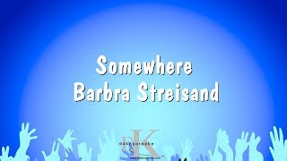 Somewhere - Barbra Streisand (Karaoke Version)