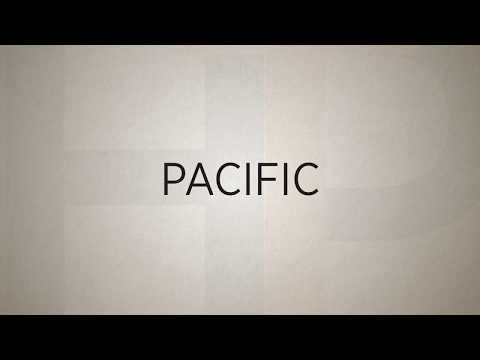 'Pacific' - How to Pronounced and used in a Sentence