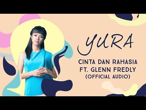 YURA YUNITA Ft. Glenn Fredly - Cinta Dan Rahasia (Official Audio)