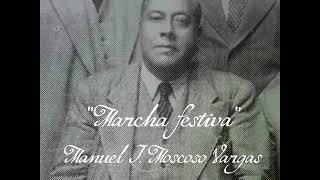 Marcha festiva - Manuel Moscoso Vargas