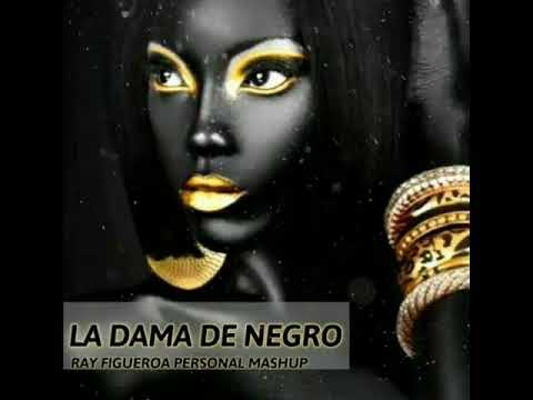 DJ RAY FIGUEROA MR FLOW--LA DAMA DE NEGRO---PERSONAL MISHUP