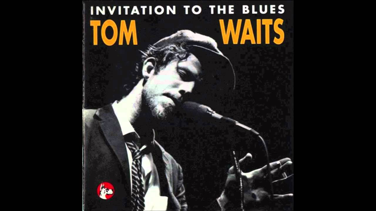 Tom waits invitation to the blues youtube tom waits invitation to the blues stopboris Choice Image