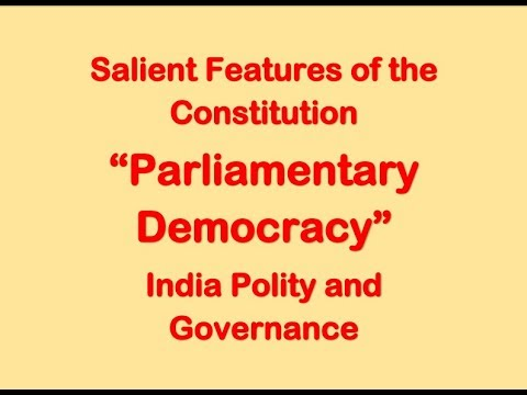 L4P1 Parliamentary Democracy (संसदीय लोकतंत्र) - Salient Features of the Constitution