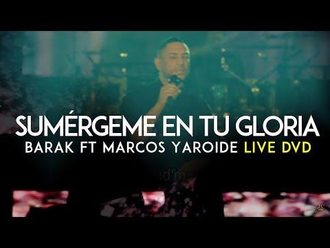 Barak Sumergeme En Tu Gloria Feat Marcos Yaroide
