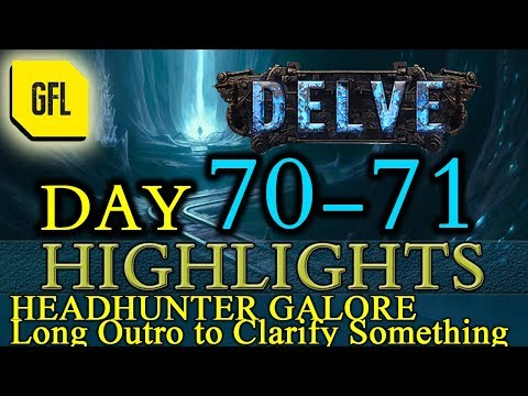 Path of Exile 3.4: Delve DAY # 70-71 Highlights HH GALORE, long outro about yesterday's interview
