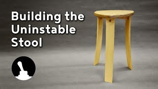 Building the Uninstable Stool