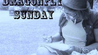 Dragonfly Sunday - Original Song (Acapella)