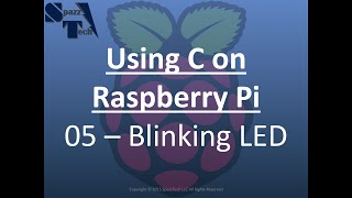 Learn C Programming on Raspberry Pi - 05 - Blinking LED with GPIO