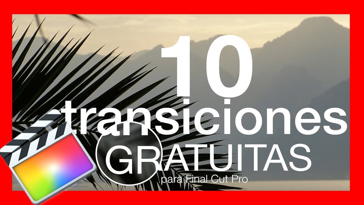 10 Transiciones Gratuitas Para Final Cut Pro Youtube