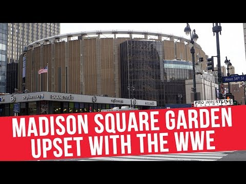 Madison Square Garden Upset With The WWE