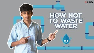 How Not to Waste Water | Abhistu