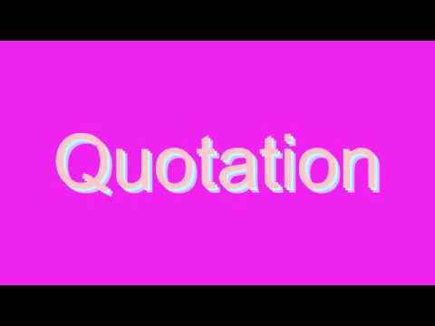 How to Pronounce Quotation