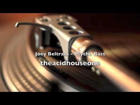 Joey Beltram - Psycho Bass