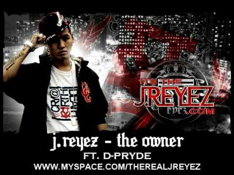 J.Reyez - The Owner (Ft. D-Pryde)