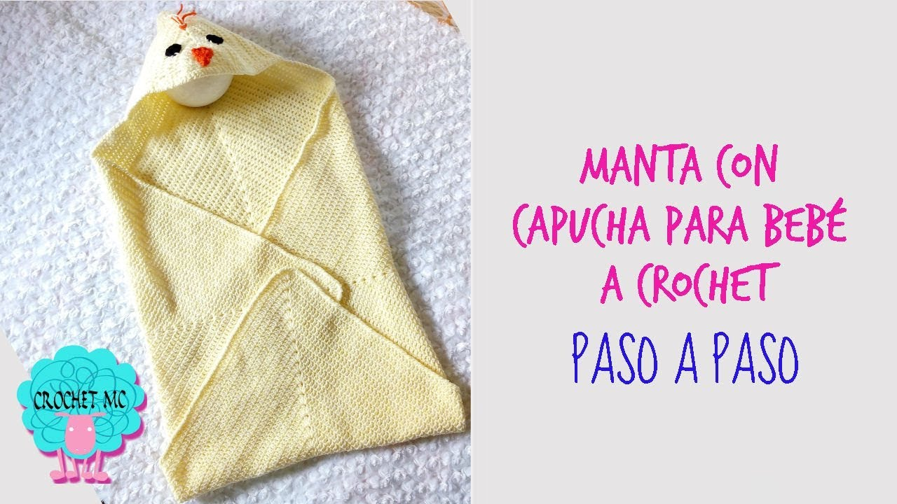 Tutorial manta con capucha a crochet - pollito - YouTube
