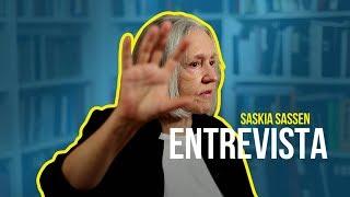 Saskia Sassen - Entrevista
