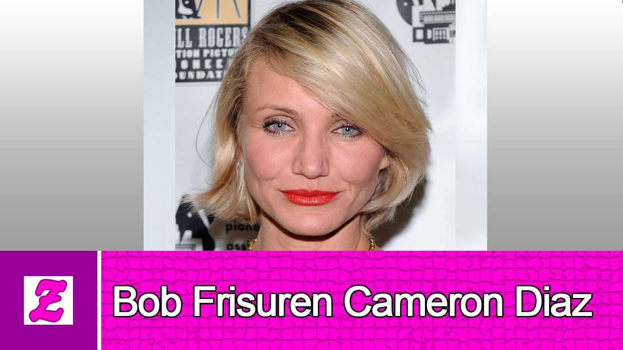 Coole Bob Frisuren Cameron Diaz Youtube