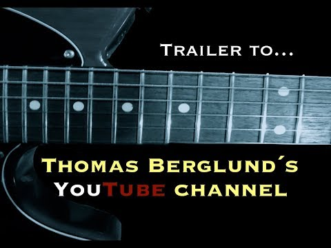 Trailer 2018 to Thomas Berglund´s Channel with Guitar lessons, Live concerts, Performances and more!