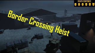 PAYDAY 2 - Border Crossing Heist (Na cicho-Death Sentence)