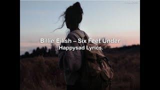 Billie Eilish - Six Feet Under (Lyrics)