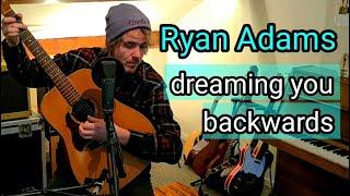 Ryan Adams - Dreaming You Backwards (Cover by Eelke)