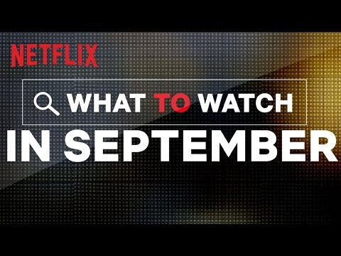 Mikey V - Check Out What's Coming To Netflix In September!