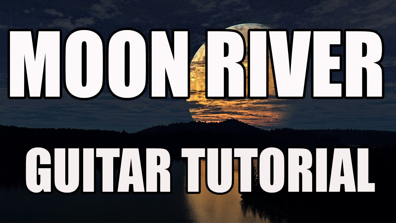 Moon River Guitar Tutorial Easy Guitar Songs For Beginners How