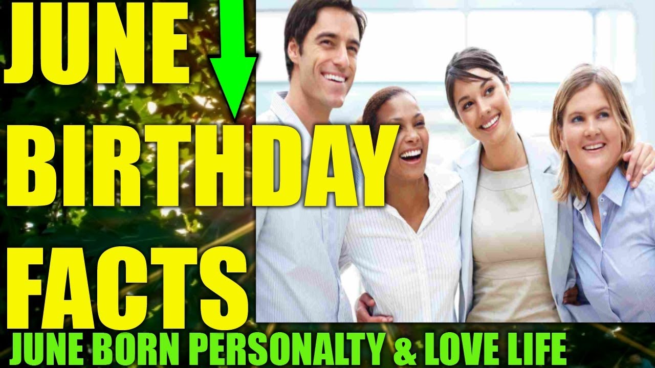 FACTS ABOUT JUNE BIRTHDAYS: JUNE BORNS PERSONALITY TRAITS