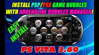 INSTALL PSP/PSX GAME BUBBLES  WITH ADRENALINE BUBBLES MANAGER PS VITA 3.60! EASY INSTALLATION GUIDE!