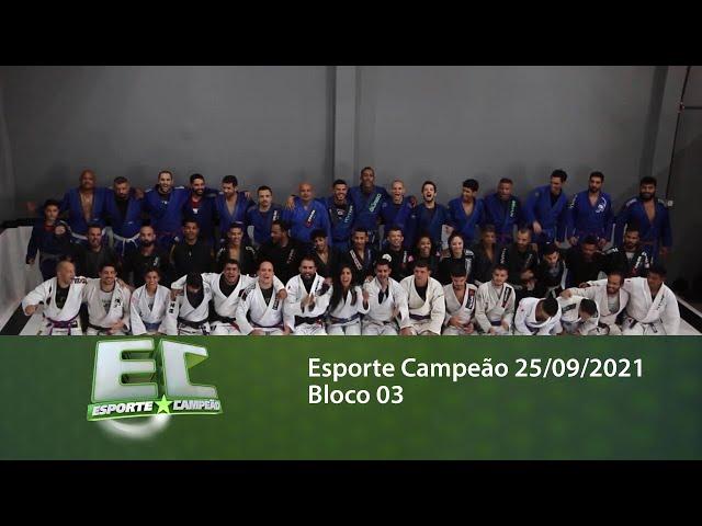 Esporte Campeão 25/09/2021 - Bloco 03