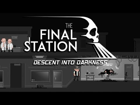 Descent Into Darkness | The Final Station #2