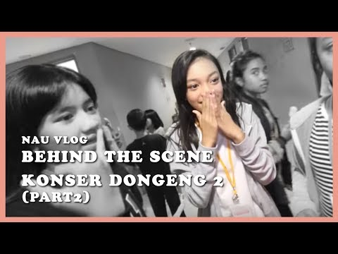 Behind The Scene Konser Dongeng 2 (part2)