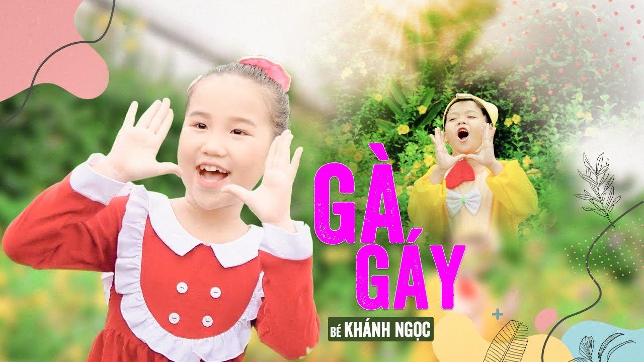 Gà  Gáy ♪ bé KHÁNH NGỌC [MV Official] ☀ Nhạc Thiếu Nhi Cho Bé Hay Nhất 2021