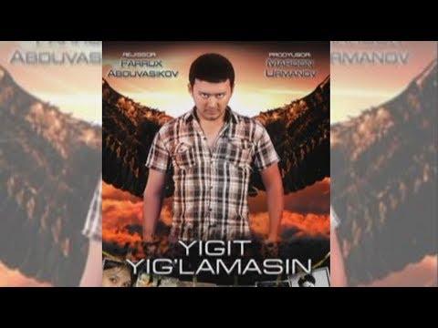 Yigit yig'lamasin (uzbek film) | Йигит йиғламасин (узбек фильм)