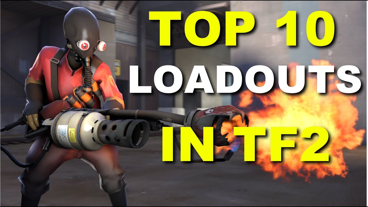 Top 10 Loadouts In Tf2 Ultimate Pyro Youtube
