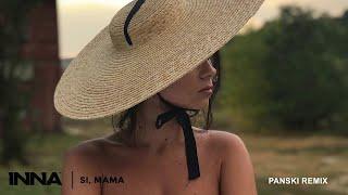 INNA - Si, Mama (Panski Remix)