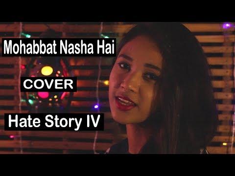 Mohabbat Nasha Hai | Hate Story IV | Neha Kakkar | Tony Kakkar | Karan Wahi | R JOY | COVER