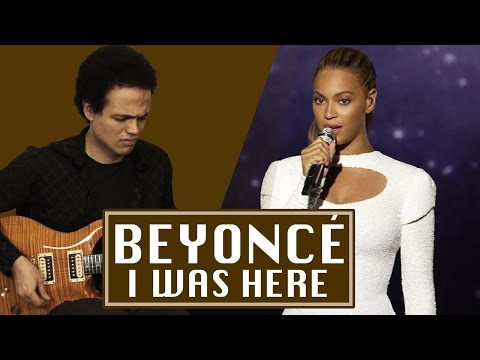 Beyonce - I WAS HERE - Guitar Cover By Adam Lee