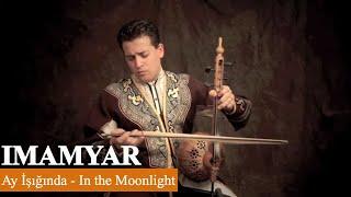 Ay İşığında - In the Moonlight | Imamyar Hasanov