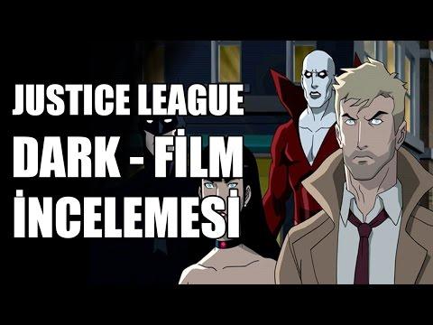 JUSTICE LEAGUE DARK | FİLM  İNCELEMESİ