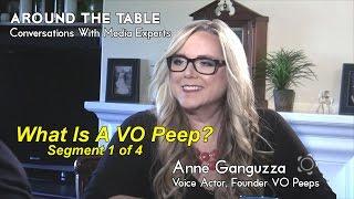 Around The Table: Anne Ganguzza VO Peeps / Show 1 / Seg 1 of 4