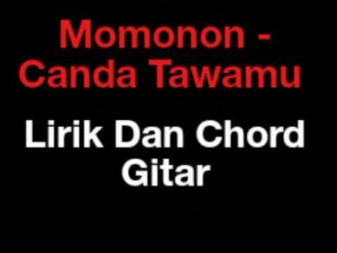Momonon - Canda Tawamu (Lirik&Chord Gitar)
