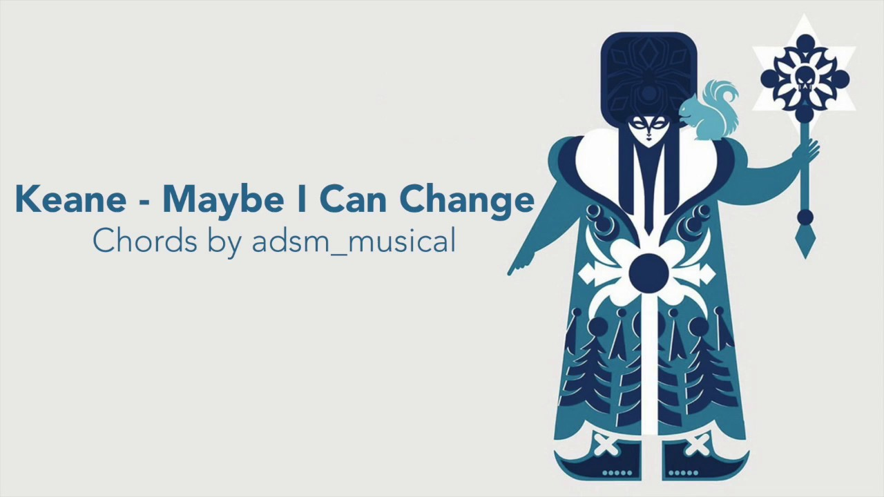 Keane maybe i can change with chords and lyrics youtube keane maybe i can change with chords and lyrics hexwebz Images