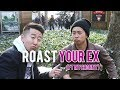 ROAST YOUR EX (ft MyChonny)