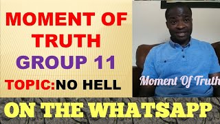 Group Discussion. Moment Of Truth #11. HELL IS FAKE so Wake up - Evangelist Addai