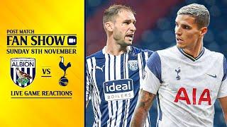 West Brom Vs Tottenham [POST MATCH FAN SHOW]