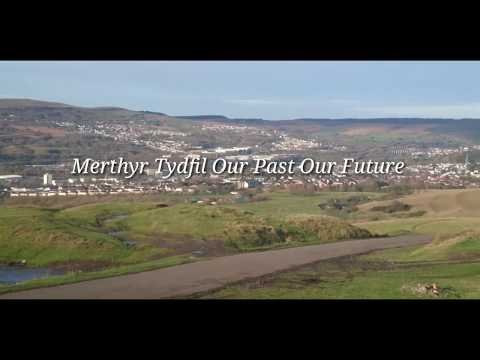 Merthyr Tydfil Our Past Our Future